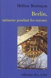 Hélène Bezencon - Berlin, mémoire pendant les travaux.