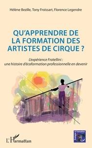 Hélène Bézille et Tony Froissart - Qu'apprendre de la formation des artistes de cirque ? - L'expérience Fratellini : une histoire d'écoformation professionnelle en devenir.