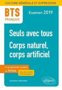 BTS français- Culture générale et expression. 1, Seuls avec tous. 2, Corps naturel, corps artificiel - Hélène Bieber  