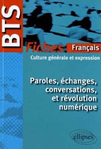 Hélène Bieber et Marie-Rose Bonnet - Paroles, échanges, conversations et révolution numérique - Fiches de culture générale et expression.