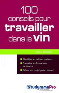 Hélène Bienaimé - 100 conseils pour travailler dans le vin.