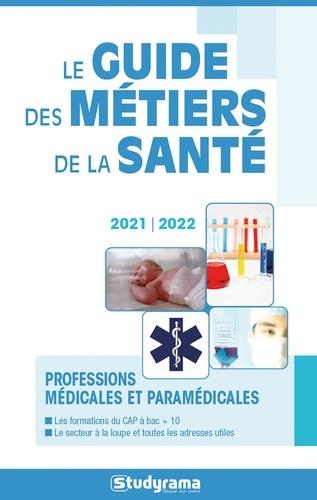 Le guide des métiers de la santé  Edition 2021-2022
