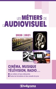 Hélène Bienaimé et Julie Giniès - Les métiers de l'audiovisuel - Cinéma, musique, télévision, Radio....