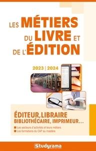 Hélène Bienaimé et Marie-Lorène Giniès - Les métiers du livre et de l'édition.