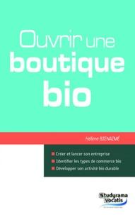 Hélène Bienaimé - Ouvrir une boutique bio.