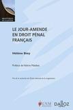 Hélène Bioy - Le jour-amende en droit pénal français.