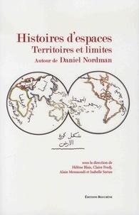 Hélène Blais et Claire Fredj - Histoires d'espaces - Territoires et limites - Autour de Daniel Nordman.