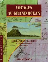 Hélène Blais - Voyages au grand océan - Géographies du Pacifique et colonisation 1815-1845.