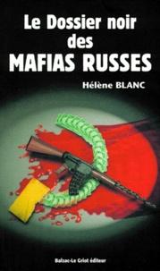 Hélène Blanc - Le dossier noir des mafias russes.