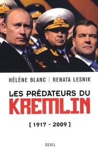 Hélène Blanc et Renata Lesnik - Les prédateurs du Kremlin 1917-2009.