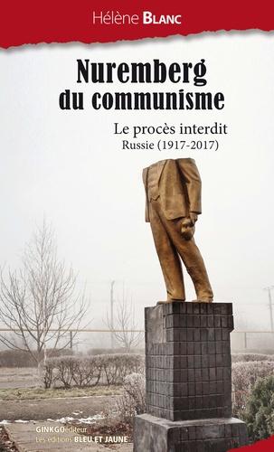 Nuremberg du communisme. Le procès interdit. Russie ( 1917-2017 )
