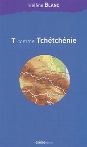 Hélène Blanc - T comme Tchétchénie....