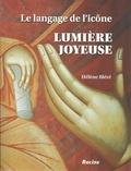 Hélène Bléré - Lumière joyeuse - Le langage de l'icône.