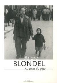 Hélène Blondel-Feydy et Numa Hambursin - André Blondel (1909-1949) - Au nom du père.