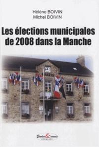 Hélène Boivin et Michel Boivin - Les élections municipales de 2008 dans la Manche.