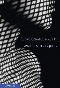 Hélène Bonafous-Murat - Avancez masqués.