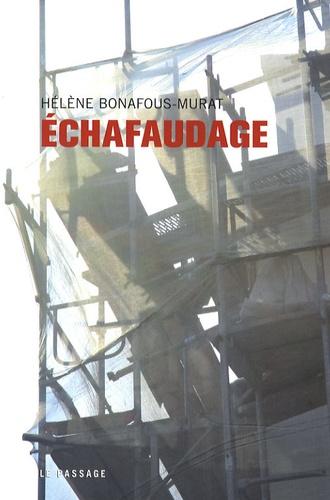 Hélène Bonafous-Murat - Echafaudage.