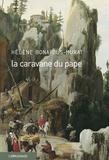Hélène Bonafous-Murat - La caravane du Pape.