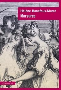 Hélène Bonafous-Murat - Morsures.