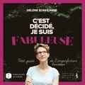 Hélène Bonhomme - C'est décidé, je suis fabuleuse - Petit guide de l'imperfection heureuse.