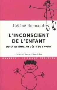 Hélène Bonnaud - L'inconscient de l'enfant - Du symptôme au désir de savoir.