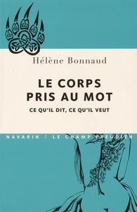 Hélène Bonnaud - Le corps pris au mot - Ce qu'il dit, ce qu'il veut.