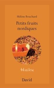 Hélène Bouchard - Petits fruits nordiques - Haïku.
