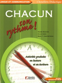 Hélène Boucher et Sylvie Caron - Chacun son rythme ! - Activités graduées en lecture et en écriture.