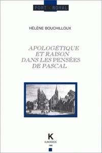 """Hélène Bouchilloux - Apologétique et raison dans les """"Pensées"""" de Pascal."""
