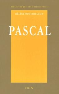 Hélène Bouchilloux - Pascal - La force de la raison.