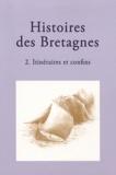 Hélène Bouget et Magali Coumert - Histoires des Bretagnes - Tome 2, Itinéraires et confins.