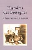 Hélène Bouget et Amaury Chauou - Histoires des Bretagnes - Tome 4, Conservateurs de la mémoire.