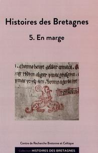 Hélène Bouget et Magali Coumert - Histoires des Bretagnes - Tome 5, En marge.