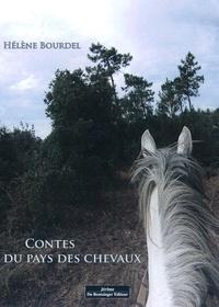 Hélène Bourdel - Contes du pays des chevaux.