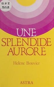 Hélène Bouvier - Une splendide aurore.