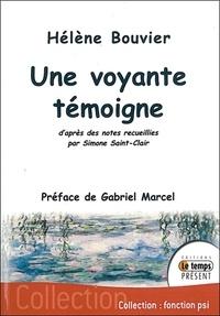 Hélène Bouvier - Une voyante témoigne.