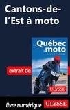 Hélène Boyer et Odile Mongeau - GUIDE DE VOYAGE  : Cantons-de-l'Est à moto.