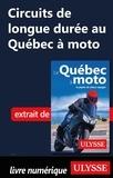 Hélène Boyer et Odile Mongeau - GUIDE DE VOYAGE  : Circuits de longue durée au Québec à moto.
