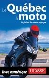 Hélène Boyer et Odile Mongeau - GUIDE DE VOYAGE  : Le Québec à moto.