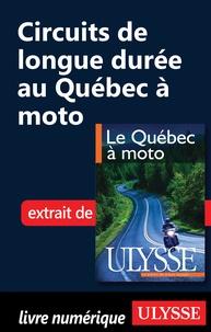 Hélène Boyer et Odile Mongeau - Le Québec à moto - Chap. Circuits longue durée au Québec à moto.