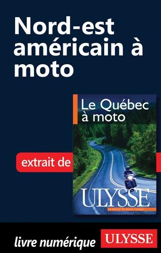 Hélène Boyer et Odile Mongeau - Le Québec à moto - Chap. Nord-est américain à moto.