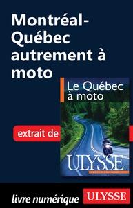 Hélène Boyer et Odile Mongeau - Le Québec à moto - Chap. Montréal-Québec autrement à moto.
