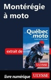 Hélène Boyer et Odile Mongeau - GUIDE DE VOYAGE  : Montérégie à moto.