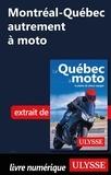 Hélène Boyer et Odile Mongeau - GUIDE DE VOYAGE  : Montréal-Québec autrement à moto.