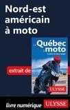 Hélène Boyer et Odile Mongeau - GUIDE DE VOYAGE  : Nord-est américain à moto.