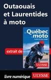 Hélène Boyer et Odile Mongeau - GUIDE DE VOYAGE  : Outaouais et Laurentides à moto.