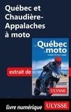 Hélène Boyer et Odile Mongeau - GUIDE DE VOYAGE  : Québec et Chaudière-Appalaches à moto.