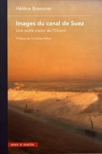 Hélène Braeuner - Images du canal de Suez - Une autre vision de l'Orient.