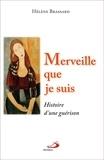 Hélène Brassard - Merveille que je suis - Histoire d'une guérison.