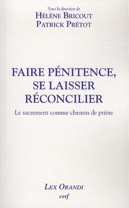 Hélène Bricout - Faire pénitence, se laisser réconcilier - Le sacrement comme chemin de prière.